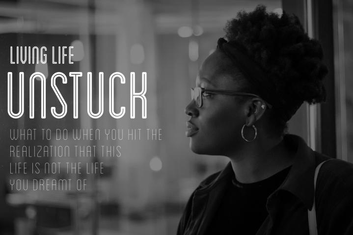 Living Life Unstuck