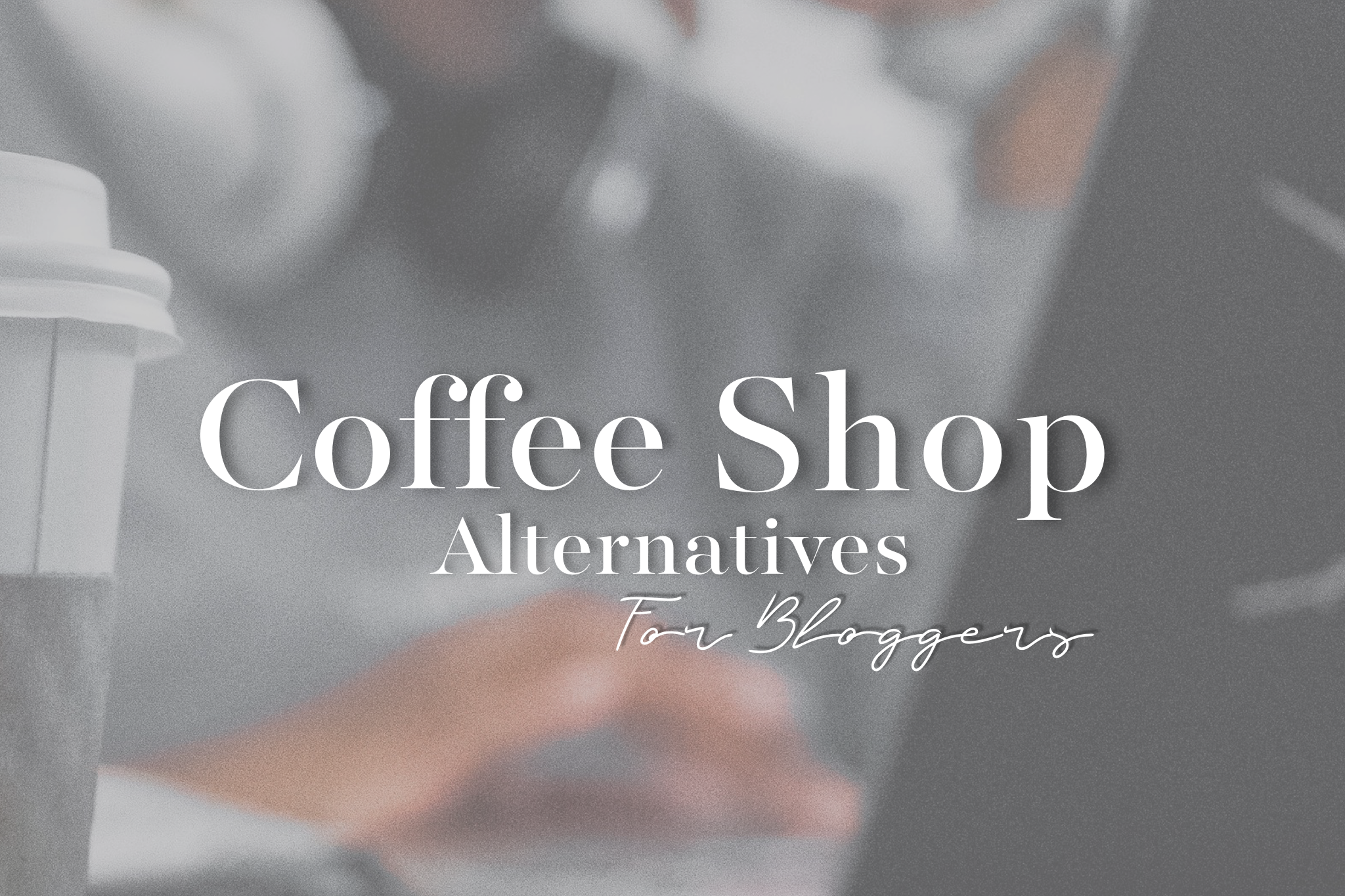 Coffee shop alternatives for bloggers
