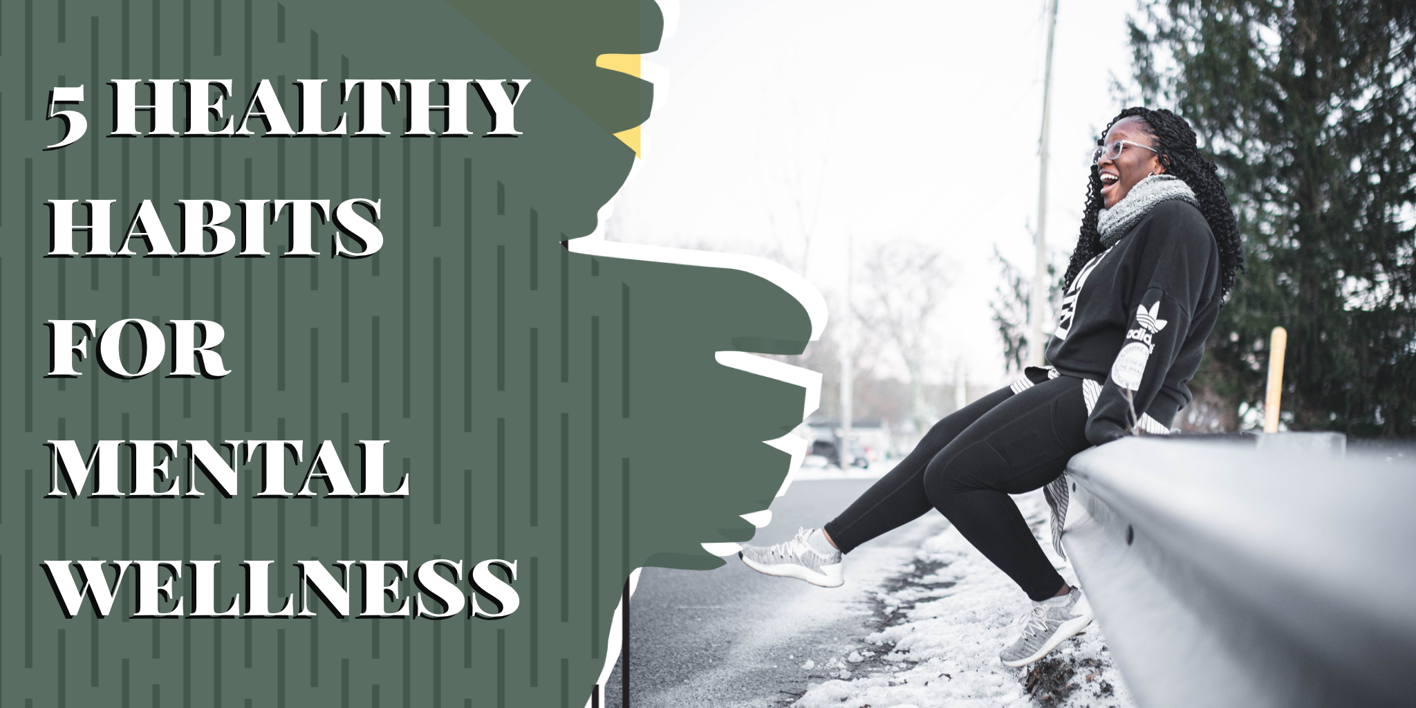girl sitting on railing with text 5 habits for mental wellness from blog post 5 habits for mental wellness